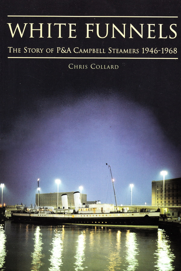WHITE FUNNELS: THE STORY OF P & A STEAMERS 1946-1968. Chris Collard.