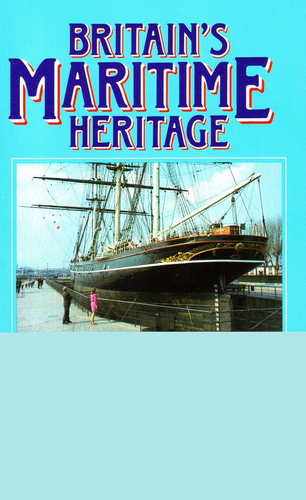 BRITAIN'S MARITIME HERITAGE: A GUIDE TO HISTORIC VESSELS, MUSEUMS AND MARITIME COLLECTIONS. Veryan Heal.