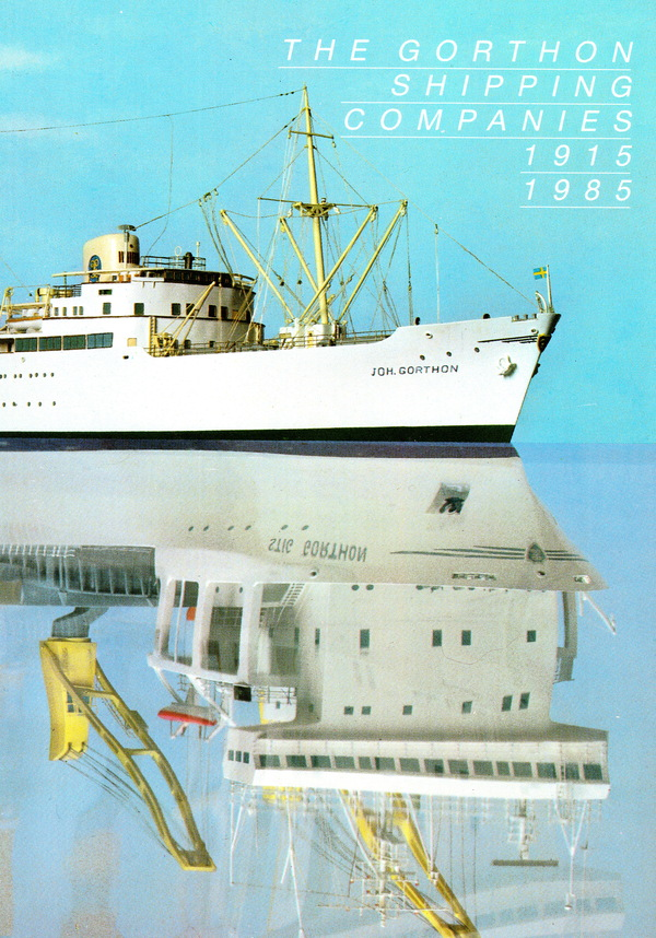 THE GORTHON SHIPPING COMPANIES 1915-1985. Kjell A. Axelson, Tomas Johannesson.