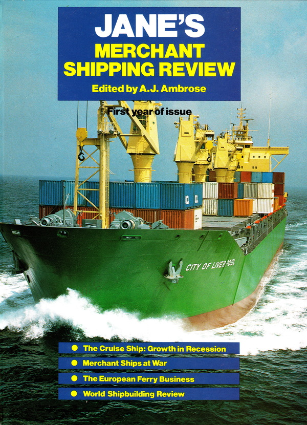 JANE'S MERCHANT SHIPPING REVIEW FIRST YEAR OF ISSUE. A. J. Ambrose.