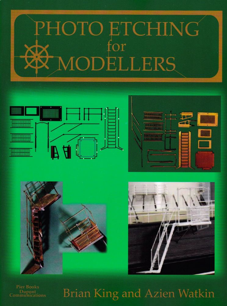 PHOTO ETCHING FOR MODELLERS. Brian King, Azien Watkin.