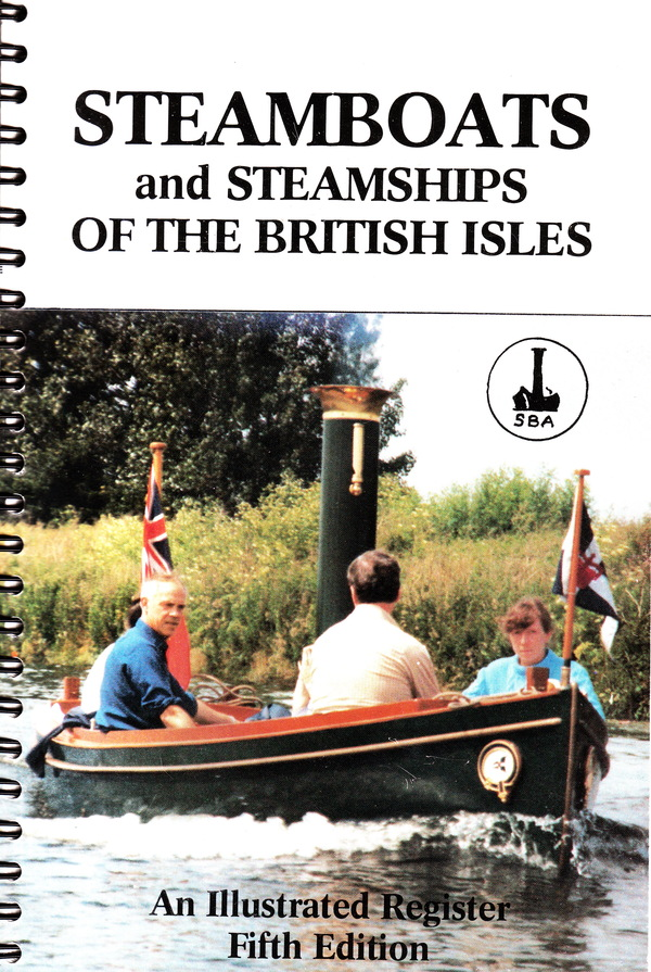 STEAMBOATS AND STEAMSHIPS OF THE BRITISH ISLES. Brian E. Hillsdon, Brian W. Smith.
