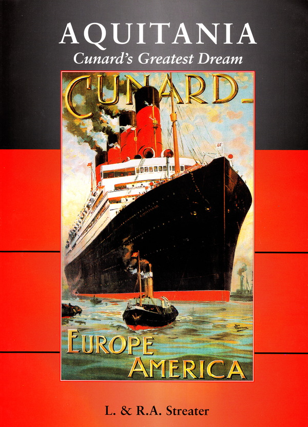 AQUITANIA: CUNARD'S GREATEST DREAM. L. STREATER, R. A.