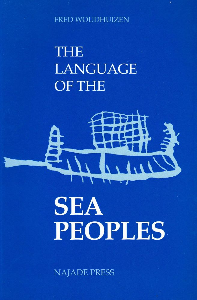 THE LANGUAGE OF THE SEA PEOPLES. Fred Woudhuizen.