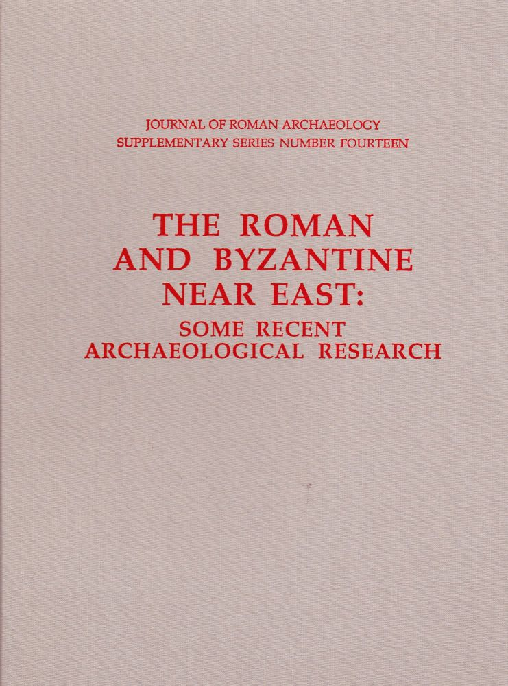 THE ROMAN AND BYZANTINE NEAR EAST: SOME RECENT ARCHAEOLOGICAL RESEARCH. J. H. Humphrey, General.