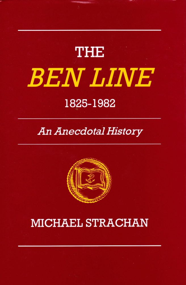 THE BEN LINE 1825-1982: AN ANECDOTAL HISTORY. Michael Strachan.
