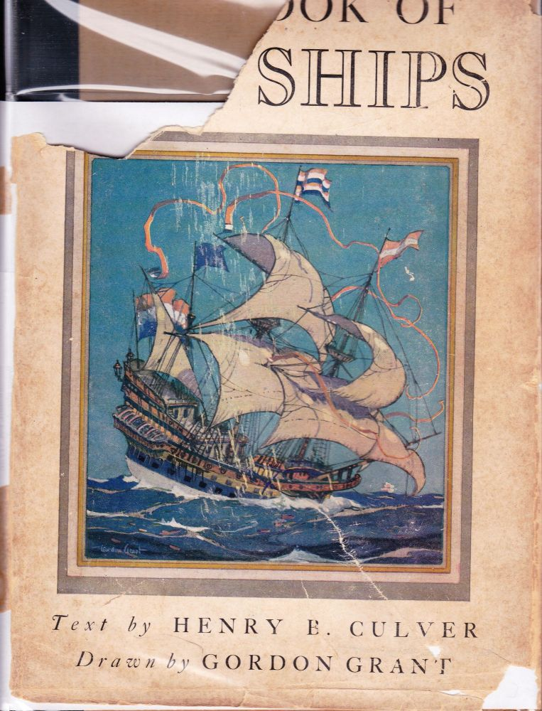 THE BOOK OF OLD SHIPS AND SOMETHING OF THEIR EVOLUTION AND ROMANCE. Henry B. Culver.