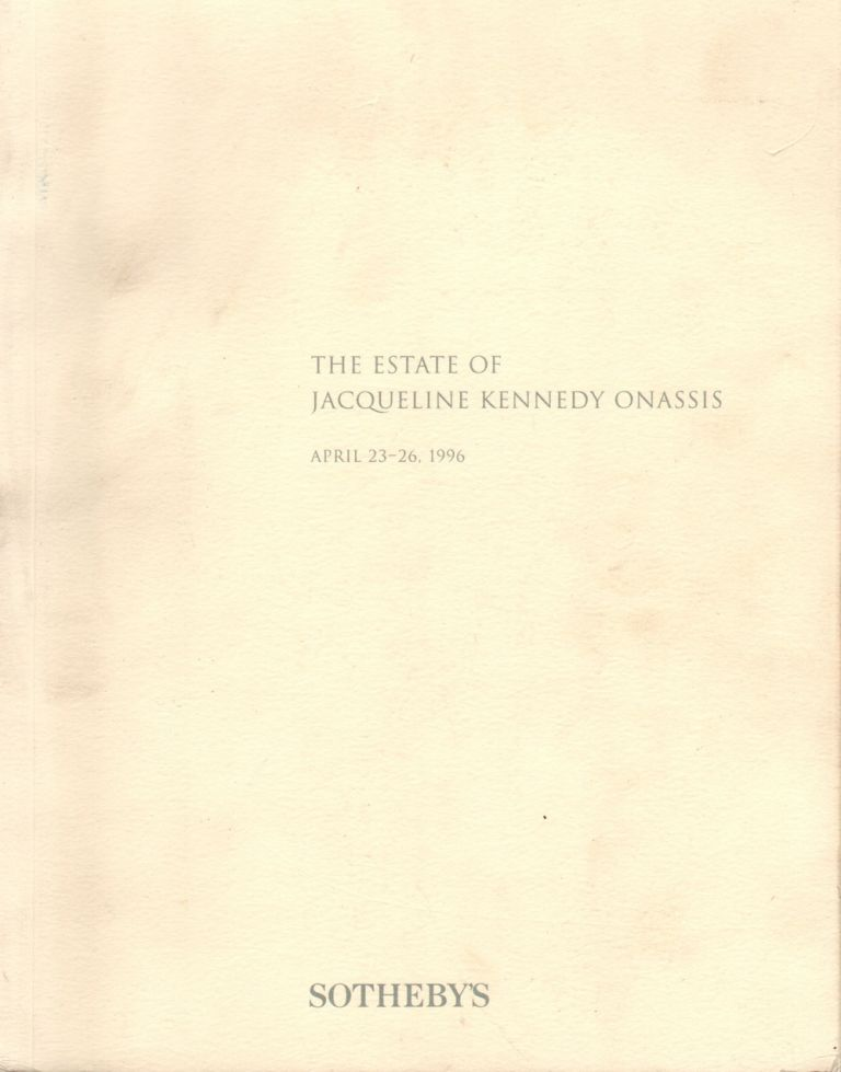 THE ESTATE OF JACQUELINE KENNEDY ONASSIS APRIL 23-26, 1996. Sotheby's.