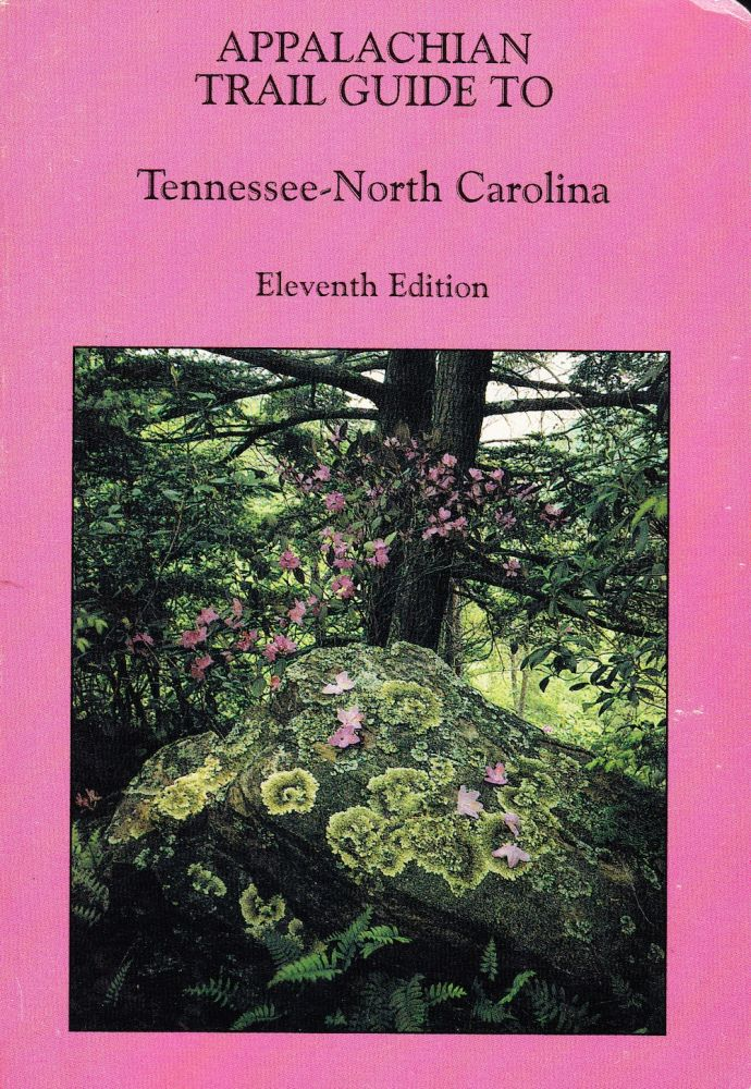 APPALACHIAN TRAIL GUIDE TO TENNESSEE-NORTH CAROLINA (ELEVENTH EDITION). Kevin Edgar, Field.