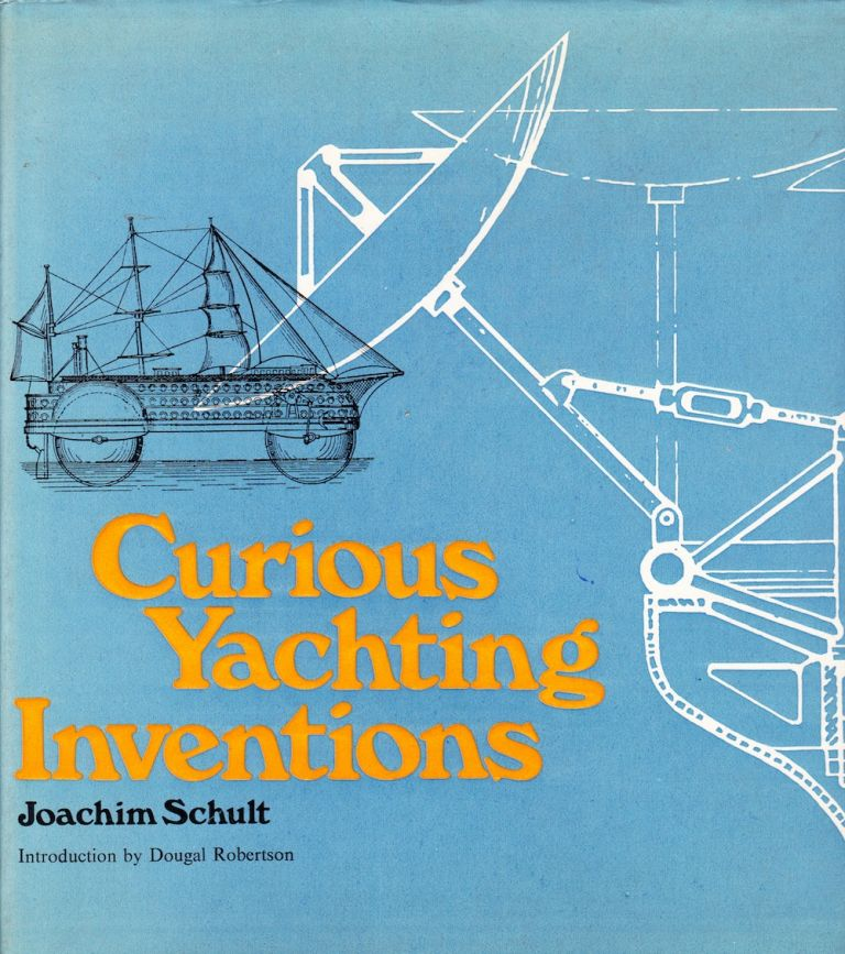 CURIOUS YACHTING INVENTIONS. Joachim Schult.