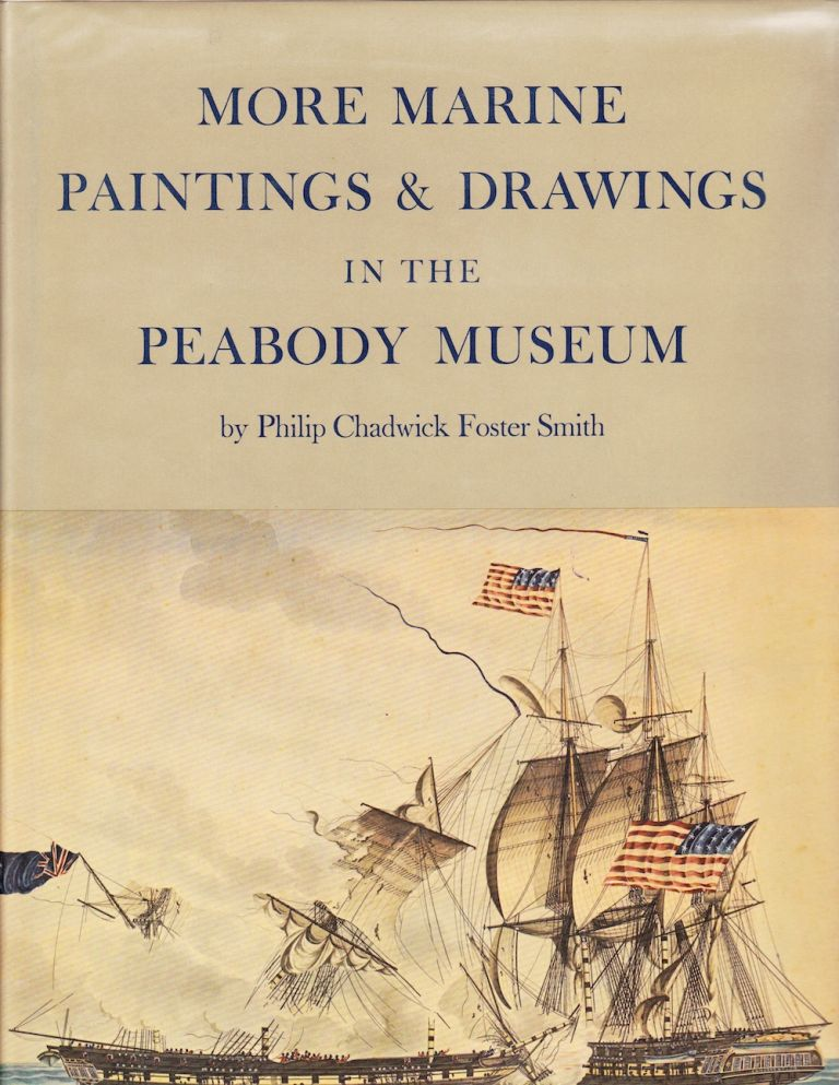 MORE MARINE PAINTINGS & DRAWINGS IN THE PEABODY MUSEUM. Philip Chadwick Foster Smith.