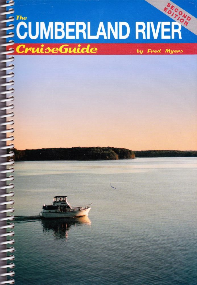 THE CUMBERLAND RIVER CRUISEGUIDE (SECOND EDITION). Fred Myers.