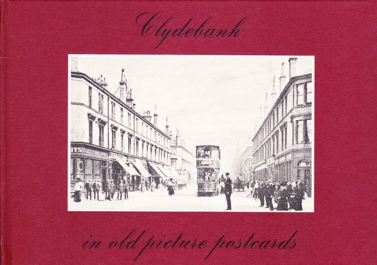CLYDEBANK IN OLD PICTURE POSTCARDS. John Brown Hood.