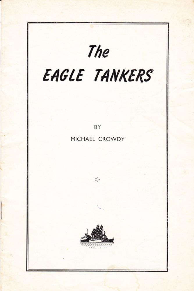 THE EAGLE TANKERS. Michael Crowdy.