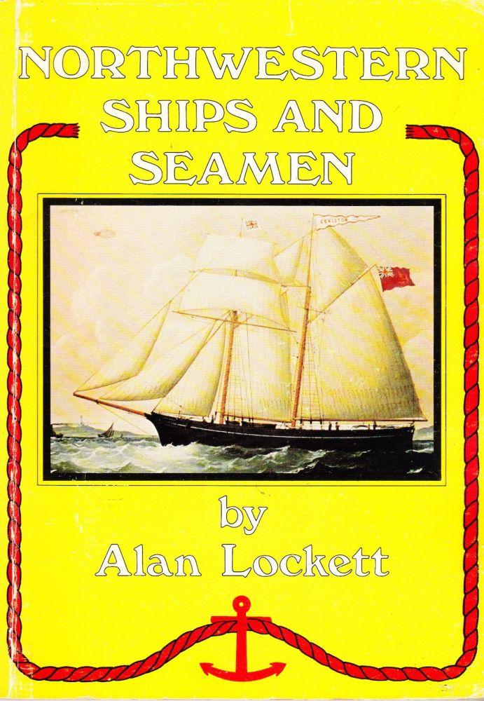NORTHWESTERN SHIPS AND SEAMAN. Alan Lockett.