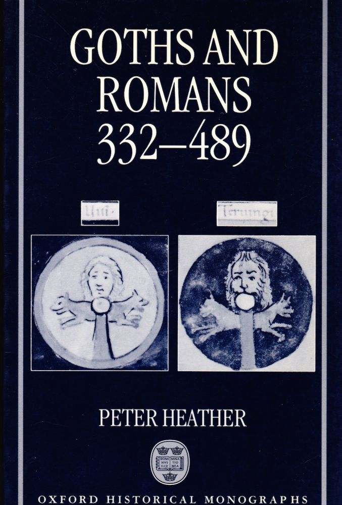 GOTHS AND ROMANS 332-489. Peter Heather.