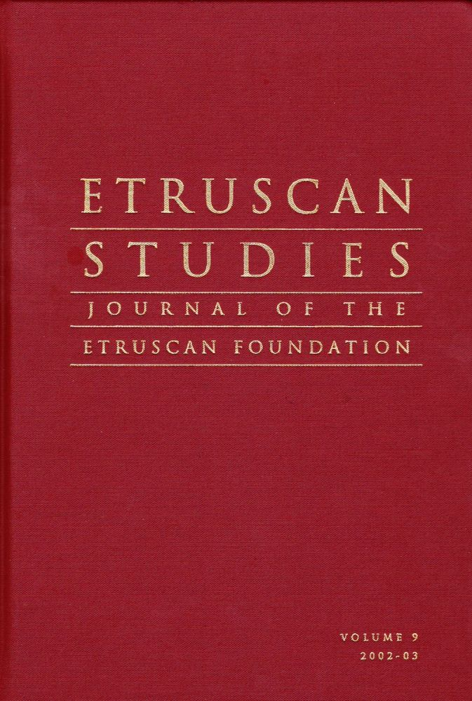 ETRUSCAN STUDIES: JOURNAL OF THE ETRUSCAN FOUNDATION VOLUME 9 (2002-03). P. Gregory Warden.