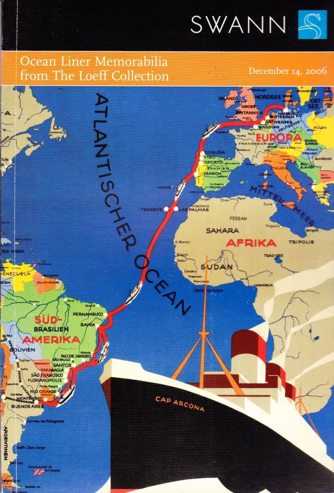 OCEAN LINER MEMORIBLIA FROM THE LOEFF COLLECTION. Swann Auction Galleries.