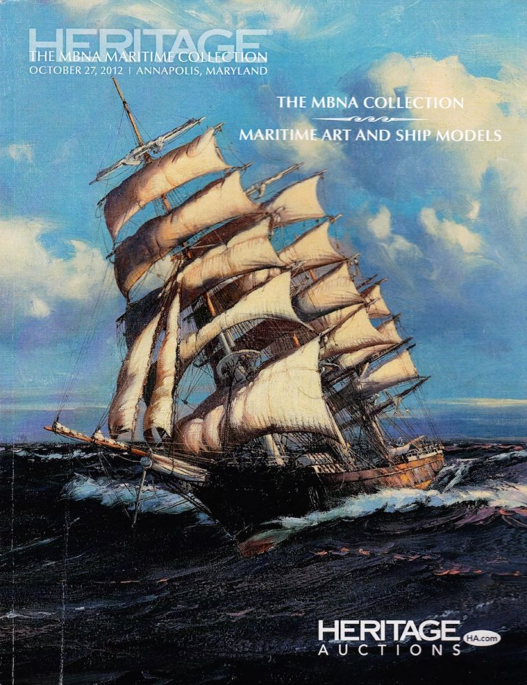 THE MBNA MARITIME COLLECTION OCTOBER 27, 2012. Heritage Auctions.