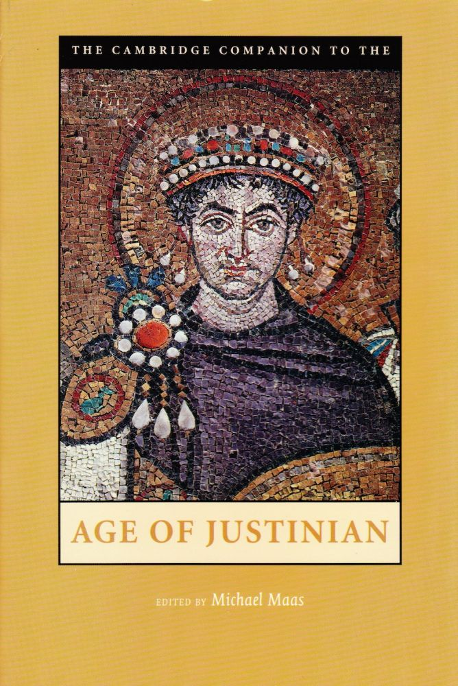 THE CAMBRIDGE COMPANION TO THE AGE OF JUSTINIAN. Michael Maas.