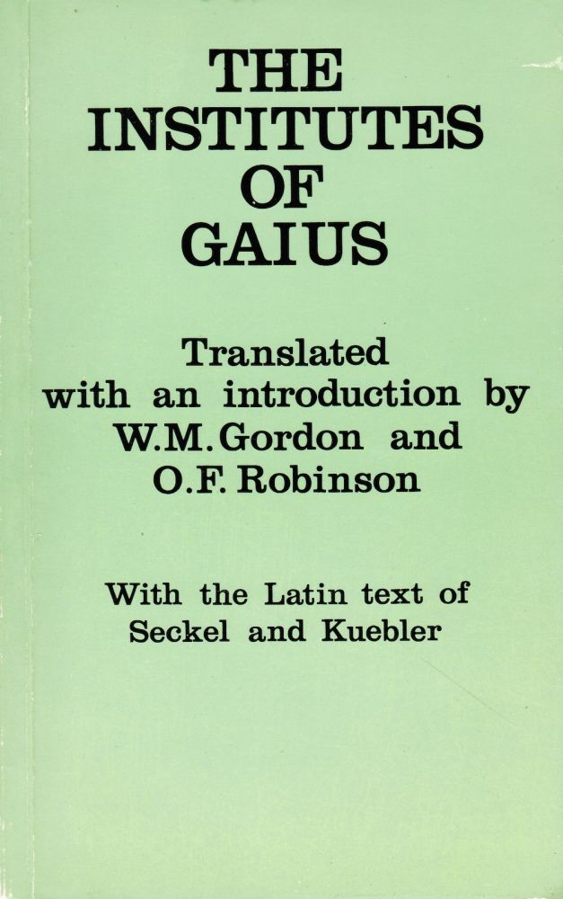 THE INSTITUTE OF GAIUS. W. M. Gordon, O. F. Robinson.