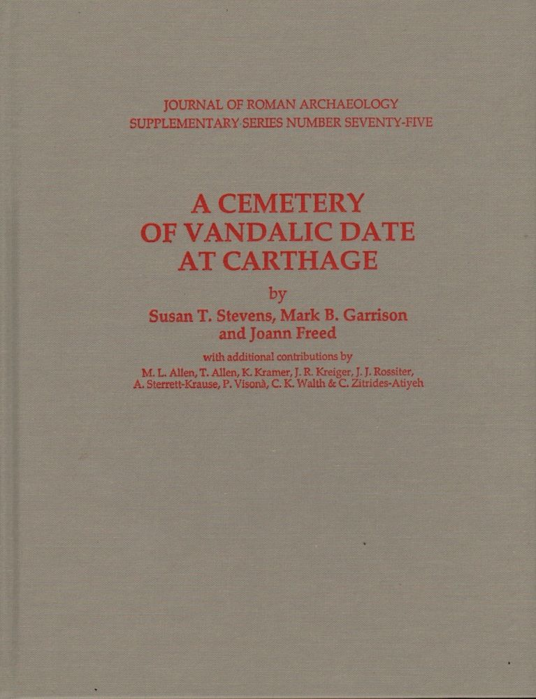 A CEMETERY OF VANDALIC DATE AT CARTHAGE. Susan T. Stevens, Mark B., Gardson.