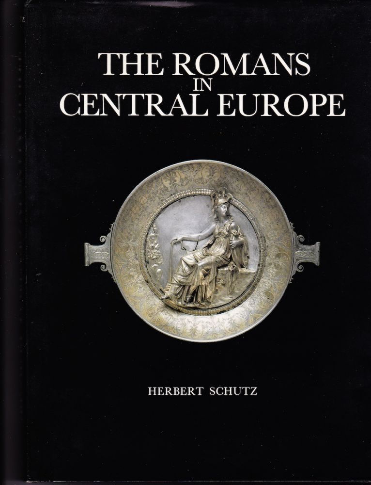 THE ROMANS IN CENTRAL EUROPE. Herbert Schutz.