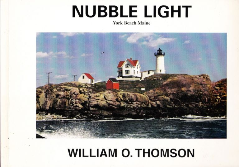 NUBBLE LIGHT (SIGNED BY THE AUTHOR AND INSCRIBED BY BARBARA FENNIMORE). William O. Thomson.