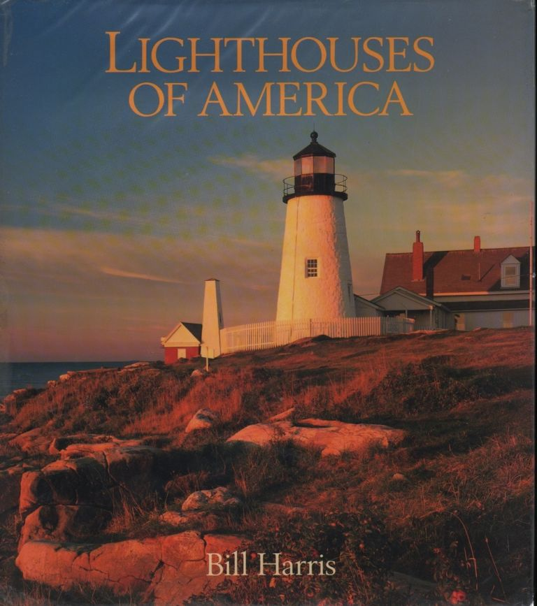 LIGHTHOUSES OF AMERICA. Bill Harris.