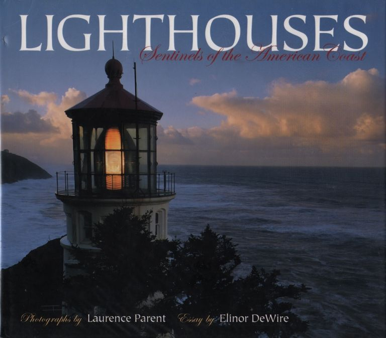 LIGHTHOUSES: SENTINELS OF THE AMERICAN COAST. Elinor DeWire.