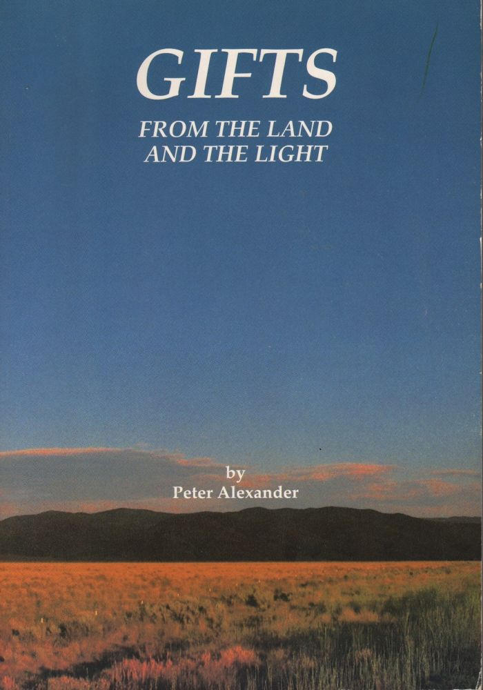 GIFTS FROM THE LAND AND THE LIGHT. Peter Alexander.