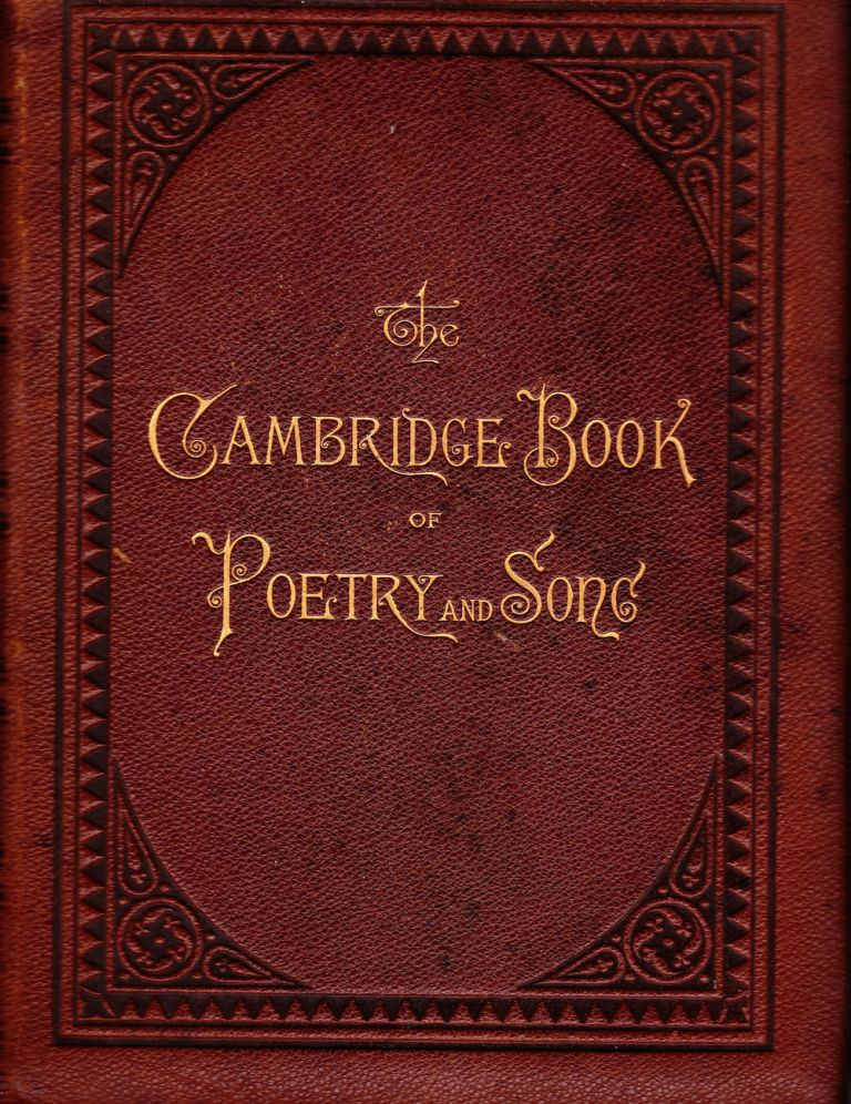 THE CAMBRIDGE BOOK OF POETRY AND SONG. Charlotte Fiske Bates.