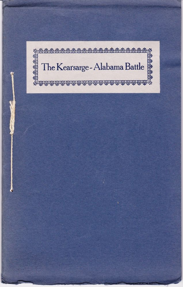 THE KEARSARGE-ALABAMA BATTLE: THE STORY AS TOLD TO THE WRITER BY JAMES MAGEE OF MARBLEHEAD, SEAMAN ON THE KEARSARGE. Francis B. C. Bradlee.