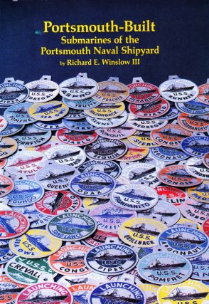 PORTSMOUTH-BUILT: SUBMARINES OF THE PORTSMOUTH NAVAL SHIPYARD ( MEMORIAL ASSOCIATION FOUNDER'S...