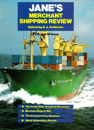 JANE'S MERCHANT SHIPPING REVIEW FIRST YEAR OF ISSUE. A. J. Ambrose