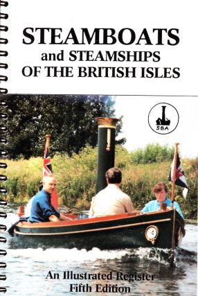 STEAMBOATS AND STEAMSHIPS OF THE BRITISH ISLES. Brian E. Hillsdon, Brian W. Smith