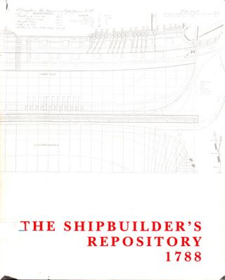 THE SHIPBUILDER'S REPOSITORY 1788 (FACSIMILE EDITION). Anon