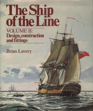 THE SHIP OF THE LINE: VOLUME I: THE DEVELOPMENT OF THE BATTLEFLEET 1650-1850 & VOLUME II: DESIGN, CONSTRUCTION AND FITTINGS (2 VOLUME SET)