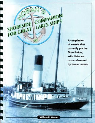 MORAN'S SHORESIDE COMPANION FOR GREAT LAKES SHIPS 1997. William P. Moran