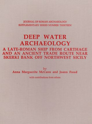 DEEP WATER ARCHAEOLOGY: A LATE-ROMAN SHIP FROM CARTHAGE AND AN ANCIENT TRADE ROUTE NEAR SKERKI...