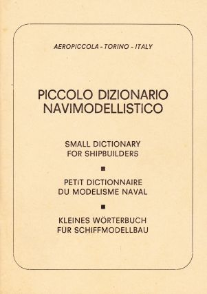PICCOLO DIZIONARIO NAVIMODELLISTICO-SMALL DICTIONARY FOR SHIPBUILDERS-PETIT DICTIONAIRE DU...