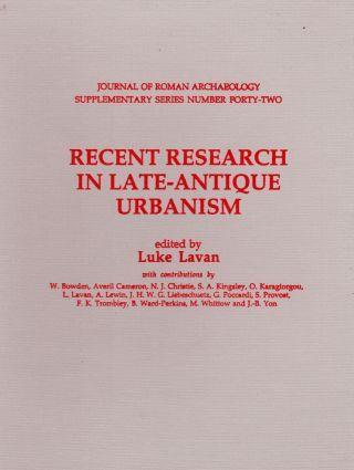 RECENT RESEARCH IN LATE-ANTIQUE URBANISM