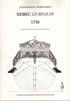 CHEBECS ET BATIMENTS MEDITERRANEENS: LE REQUIN 1750 WITH SEPARATE VOLUME XEBEC LE REQUIN 1750 (ENGLISH TRANSLATION)