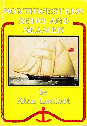 NORTHWESTERN SHIPS AND SEAMAN. Alan Lockett
