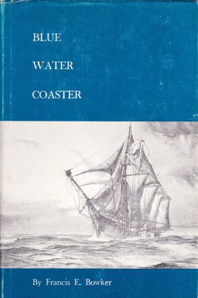 BLUE WATER COASTER. Francis E. Bowker