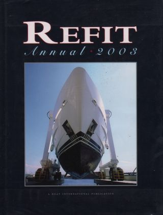 REFIT ANNUAL 2003. Boat International Publications Limited