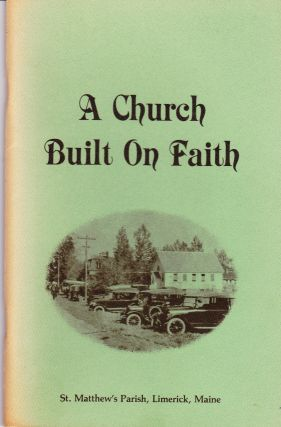 A CHURCH BUILT ON FAITH; AN HISTORICAL PROSPECTIVE. Gail Collins