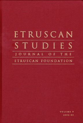 ETRUSCAN STUDIES: JOURNAL OF THE ETRUSCAN FOUNDATION VOLUME 9 (2002-03). P. Gregory Warden