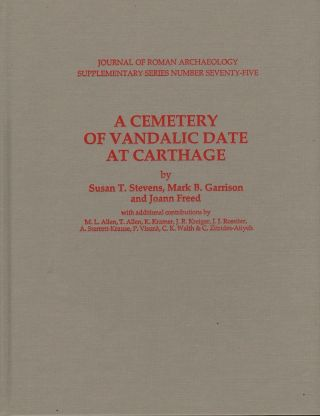 A CEMETERY OF VANDALIC DATE AT CARTHAGE. Susan T. Stevens, Mark B., Gardson