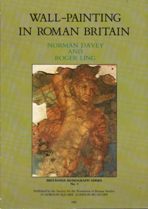 WALL-PAINTING IN ROMAN BRITAIN. Norman Davey, Roger Ling